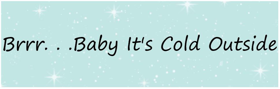 Brrr. . . Baby